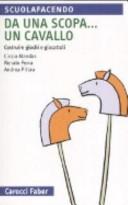 Da una scopa... un cavallo. Costruire giochi e giocattoli
