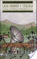 Casa-grande e senzala com antena parabólica