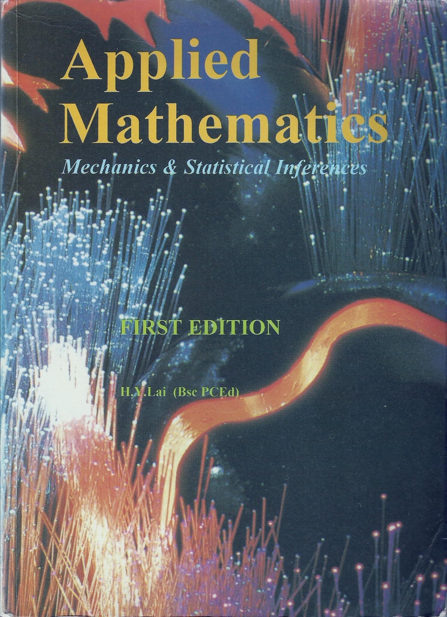 Applied Mathematics: Mechanics & Statistical Inferences