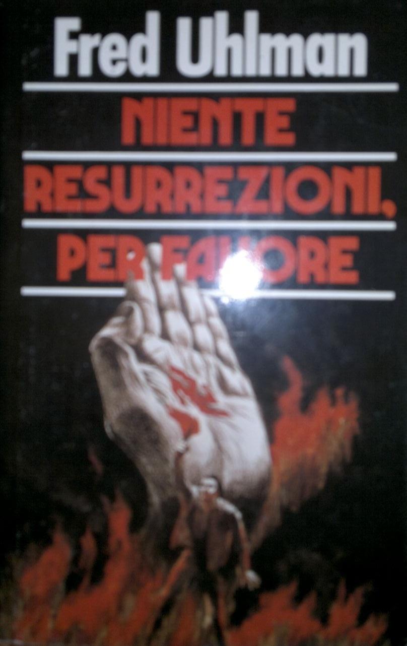 Niente resurrezioni,...