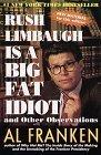 Rush Limbaugh Is a B...