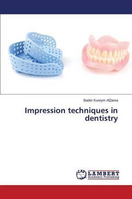 Impression techniques in dentistry