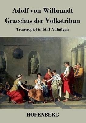 Gracchus der Volkstribun