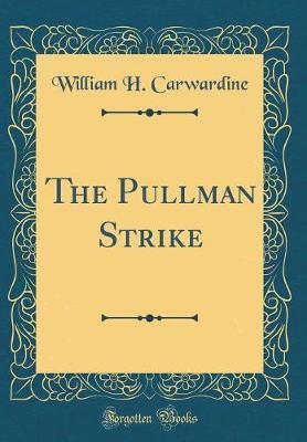 The Pullman Strike (Classic Reprint)