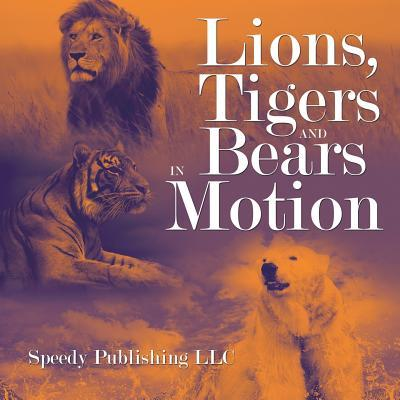 Lions, Tigers And Bears In Motion