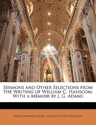 Sermons and Other Selections from the Writing of William C. Hanscom