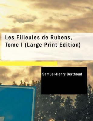 Les Filleules De Rubens, Tome I