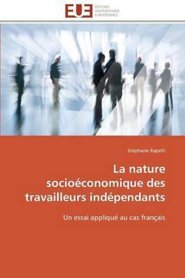 La Nature Socioeconomique des Travailleurs Independants