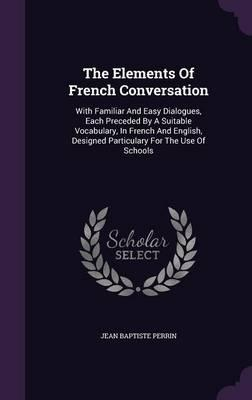 The Elements of French Conversation