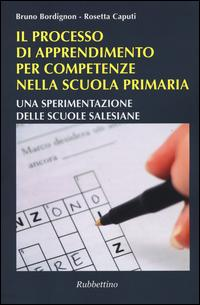 Il processo di apprendimento per competenze nella scuola primaria. Una sperimentazione delle scuole salesiane