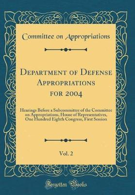 Department of Defense Appropriations for 2004, Vol. 2