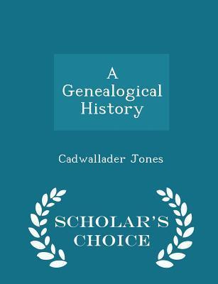 A Genealogical History - Scholar's Choice Edition