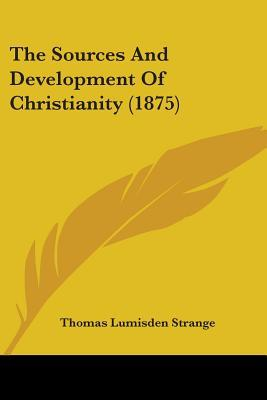 The Sources and Development of Christianity (1875)
