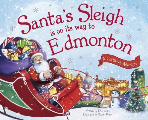 Santa's Sleigh Is on Its Way to Edmonton