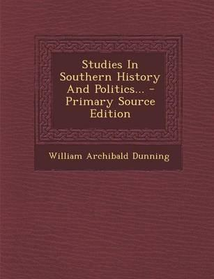 Studies in Southern History and Politics... - Primary Source Edition