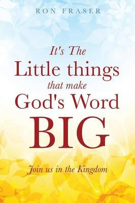 It's the Little Things That Make God's Word Big