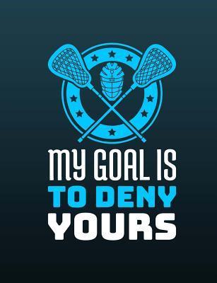 Lacrosse - My Goal I...