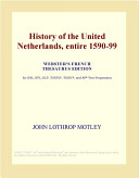 History of the United Netherlands, Entire 1590-99 (Webster's French Thesaurus Edition)