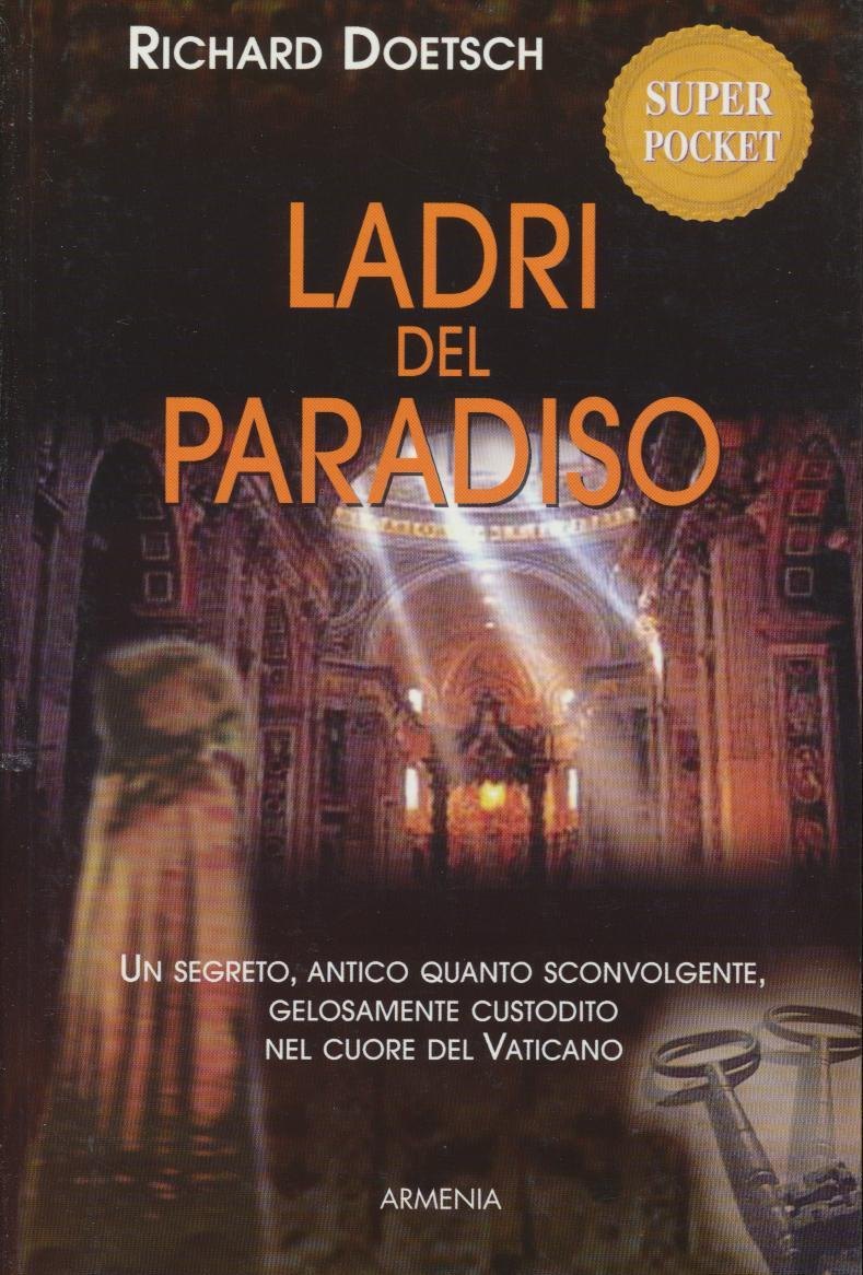 Ladri del paradiso. ...