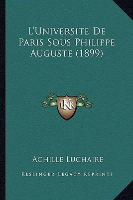 L'Universite de Paris Sous Philippe Auguste (1899)