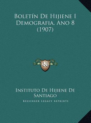 Boletin de Hijiene I Demografia, Ano 8 (1907) Boletin de Hijiene I Demografia, Ano 8 (1907)