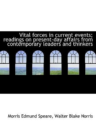 Vital forces in current events; readings on present-day affairs from contemporary leaders and thinkers