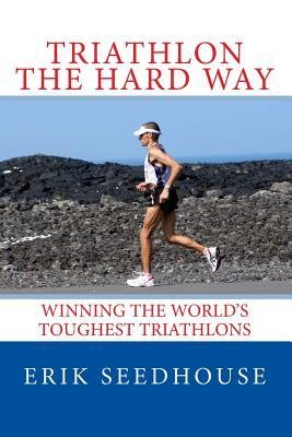 Triathlon the Hard Way