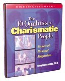 The 10 Qualities of Charismatic People by Tony Allessandra