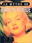 Le mythe de Marilyn Monroe