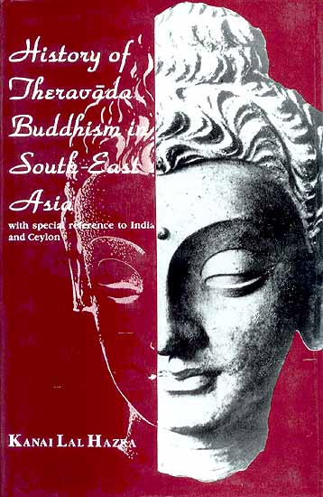 History of Theravada Buddhism in South-East Asia with Special Reference to India and Ceylon