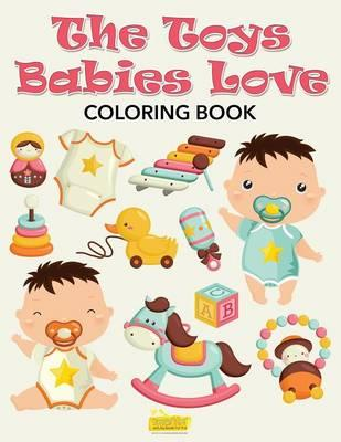 The Toys Babies Love Coloring Book