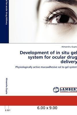 Development of in situ gel system for ocular drug delivery