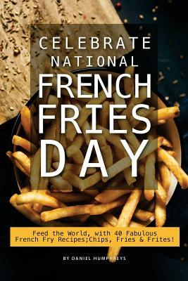 Celebrate National French Fries Day