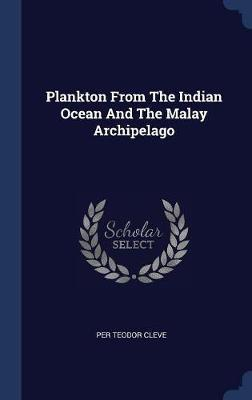 Plankton from the Indian Ocean and the Malay Archipelago