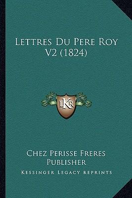 Lettres Du Pere Roy V2 (1824)