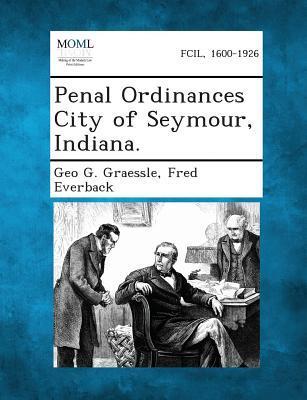 Penal Ordinances City of Seymour, Indiana.