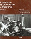 Crònica de la Guerra Civil a Catalunya: Crònica diària de la Generalitat de Catalunya, primera part