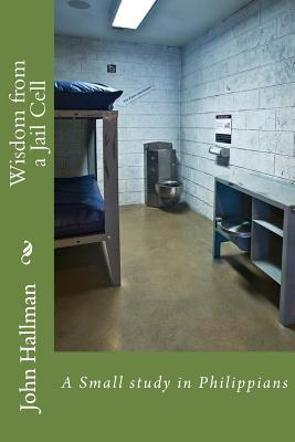 Wisdom from a Jail Cell
