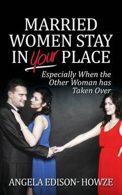 Married Women Stay in Your Place