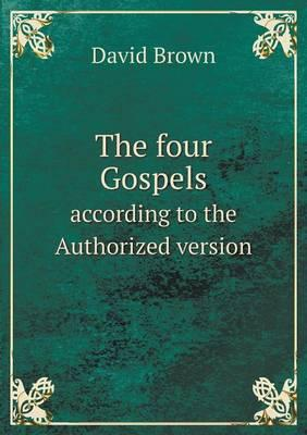 The Four Gospels According to the Authorized Version