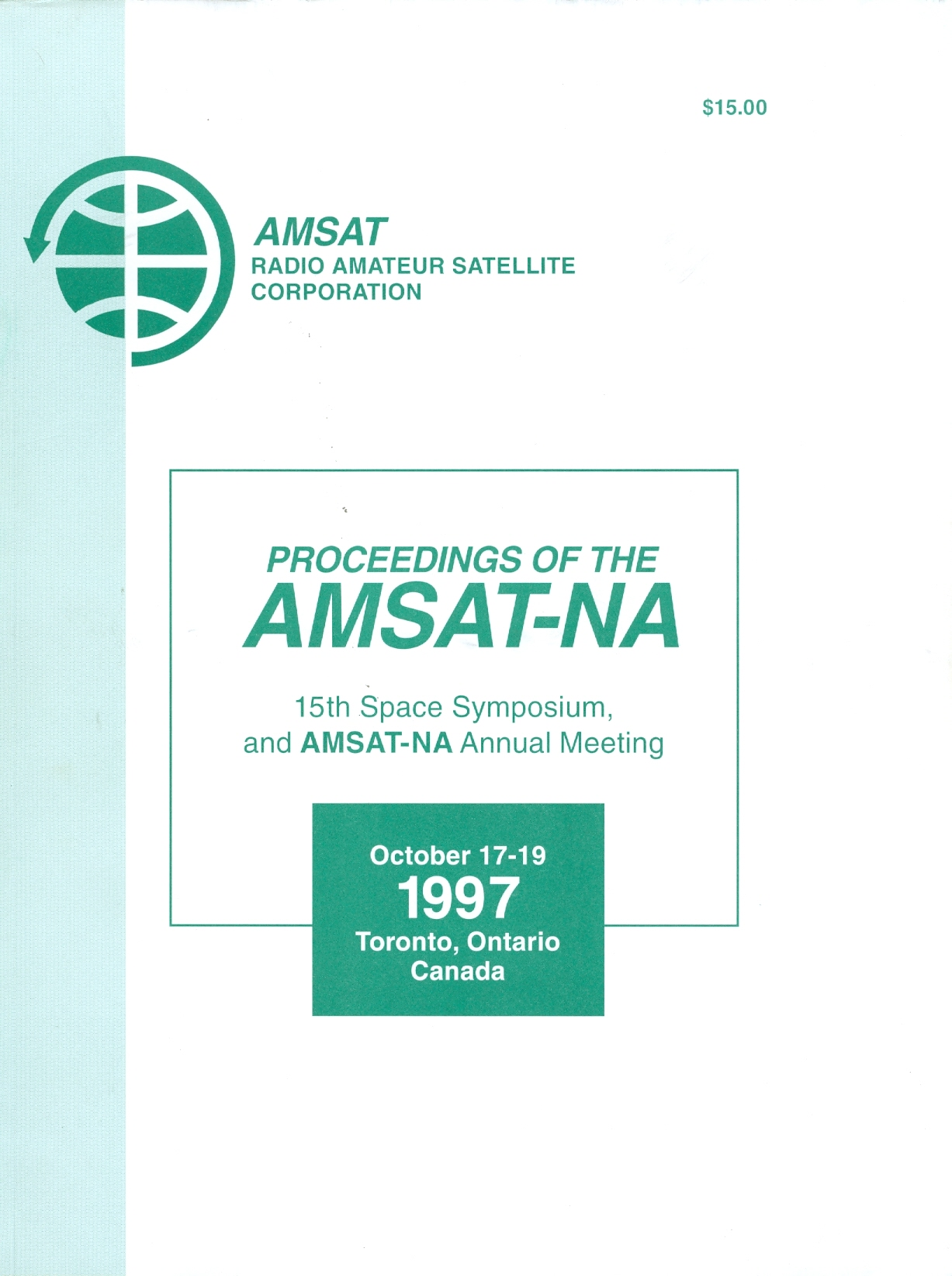 Proceedings of the AMSAT-NA 15th Space Symposium, and AMSAT-NA Annual Meeting