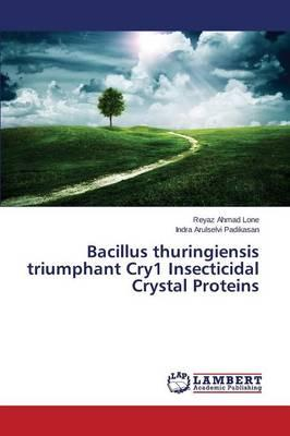 Bacillus thuringiensis triumphant Cry1 Insecticidal Crystal Proteins
