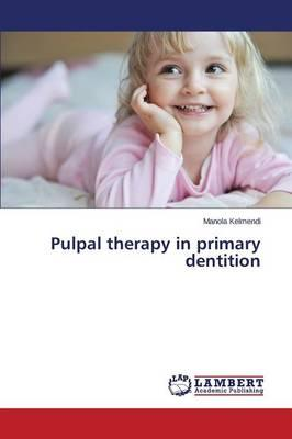Pulpal therapy in primary dentition