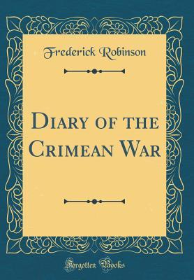 Diary of the Crimean War (Classic Reprint)