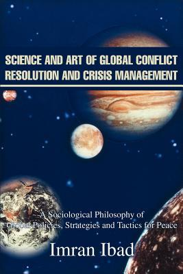 Science and Art of Global Conflict Resolution and Crisis Management