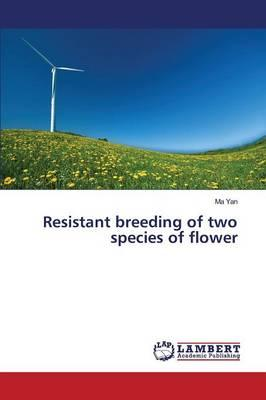 Resistant breeding of two species of flower