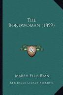 The Bondwoman (1899)...