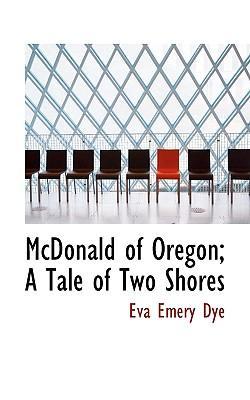 McDonald of Oregon; A Tale of Two Shores