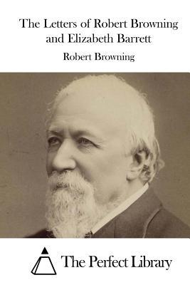 The Letters of Robert Browning and Elizabeth Barrett