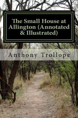 The Small House at Allington (Annotated & Illustrated)